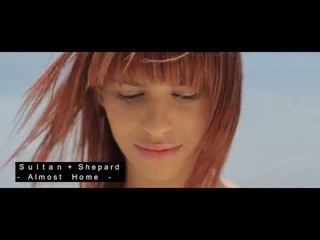 Sultan + Shepard  -  Almost Home (feat Nadia. Ali & IRO) (Melosense Extended Remix)