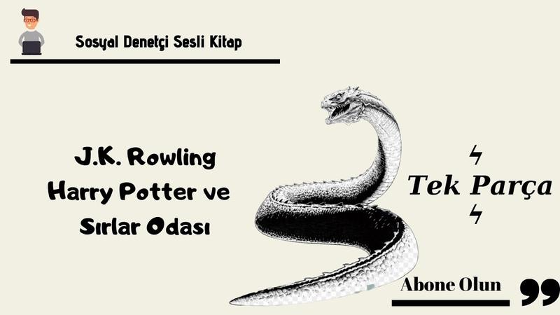 J.K. Rowling - Harry Potter ve Sırlar Odası Tek Parça Sesli Kitap | - Seslendiren - Tilbe Saran