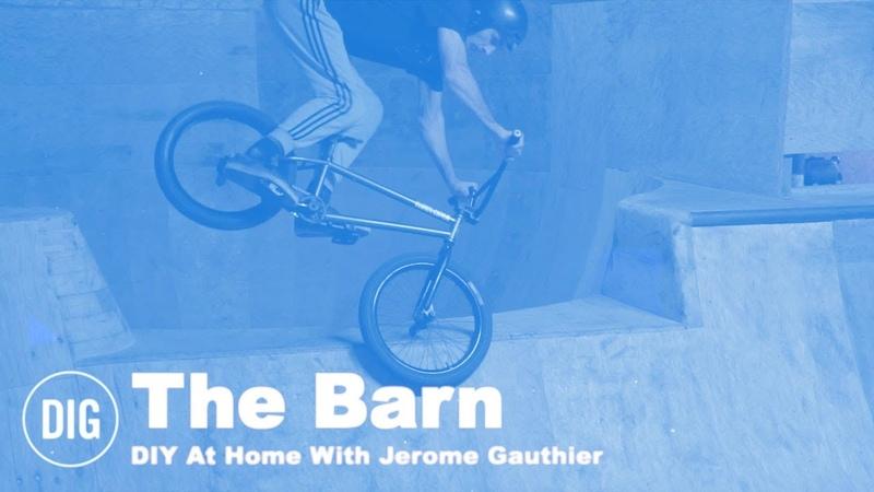 THE D I Y BMX BARN JEROME GAUTHIER insidebmx