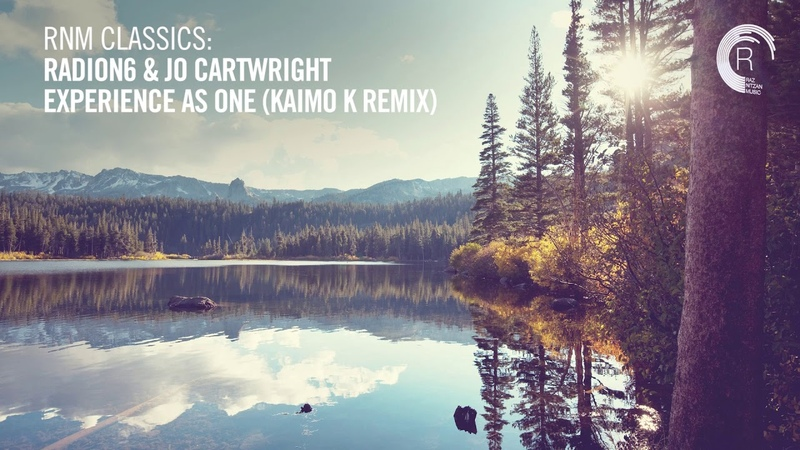 Radion6 Jo Cartwright - Experience As One (Kaimo K Remix) [RNM CLASSICS]
