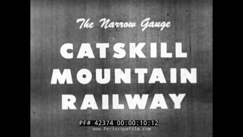 CATSKILL MOUNTAIN NARROW GAUGE RAILWAY CATSKILL TO PALENVILLE NEW YORK (SILENT FILM) 42374