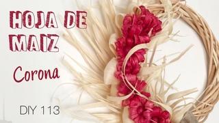 Hoja de maiz Corona 113/How to make a corn husk wreath decoration