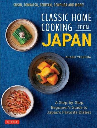 Classic Home Cooking from Japan - Asako Yoshida