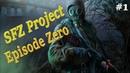 S.T.A.L.K.E.R. ► SFZ Project: Episode Zero ►Cтрим 1