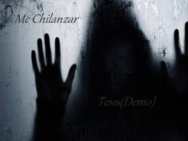 Mc Chilanzar - Тень(Demo)