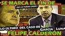 ¡ DE ULTIMO MINUTO ! CALDERON NO LO PUEDE CREER ESTO PASO EN EL CASO DE SU AMIGO GARCIA LUNA