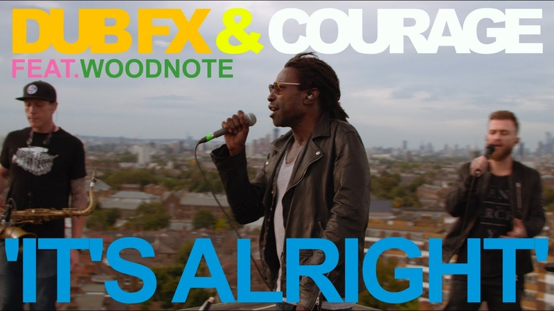 DUB FX COURAGE 'IT'S ALRIGHT'