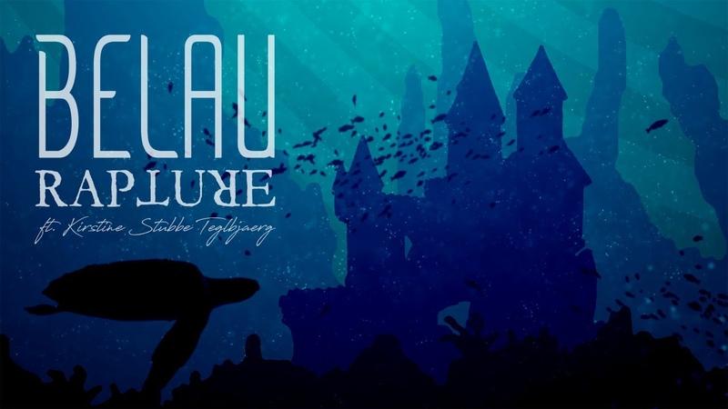 BELAU RAPTURE ft. KIRSTINE STUBBE TEGLBJÆRG (OFFICIAL ANIMATED VIDEO)