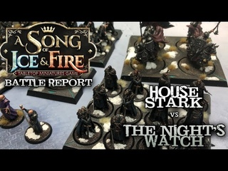 Ep. 13 A Song of Ice and Fire Battle Report - Night's Watch vs. House Stark
