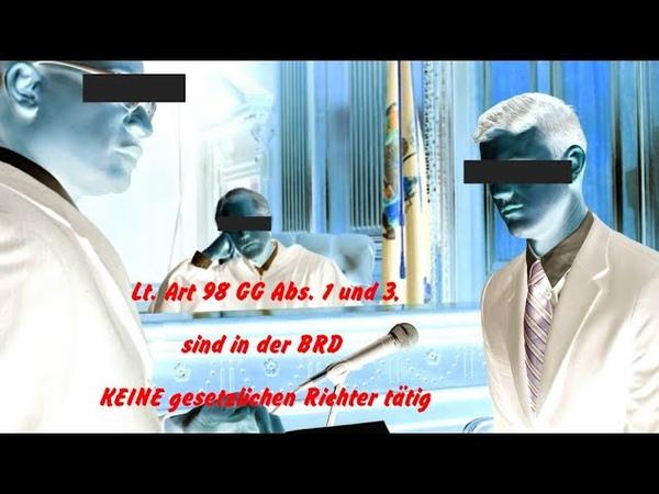 Die die über uns richten agieren illegal│Illegale Justiz in der BRiD│Art 98 GG Abs 1 und 3