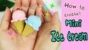 How to Crochet a Mini Ice-cream Cone