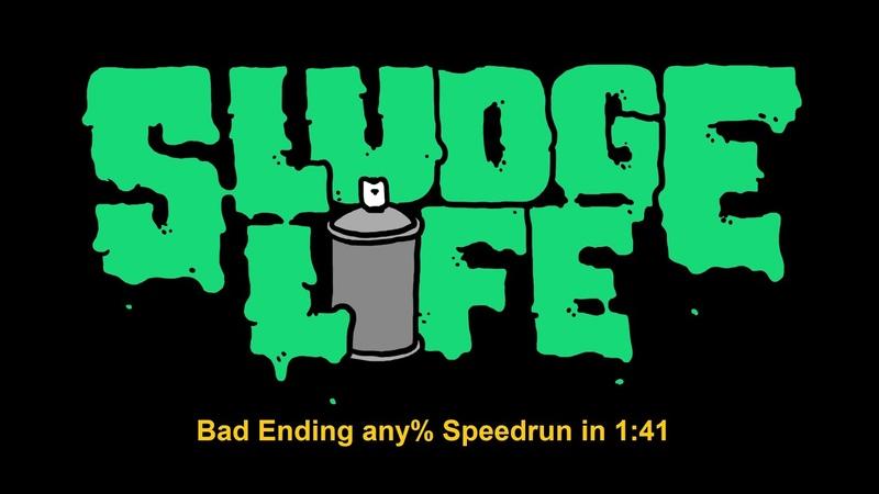 SLUDGE LIFE Bad Ending any% speedrun 1 41