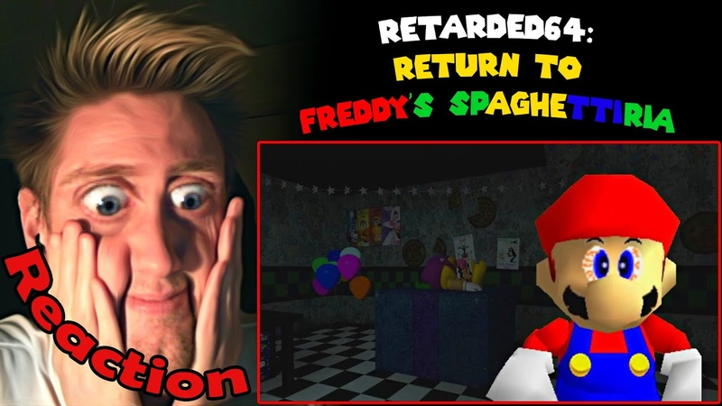 Retarded64 Return to Freddy's spaghettria REACTION SUPER FAZBEAR BROS