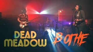 DEAD MEADOW (Live DTH Studios) What Needs Must Be / Keep Your Head / Greensky Greenlake