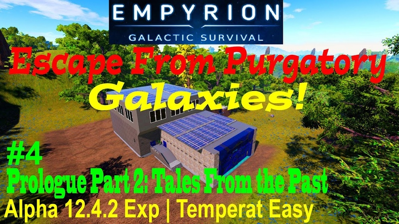 Empyrion Alpha 12 4 2 Experimental Escape From Purgatory Galaxies V1 62 1 Tales From the Past