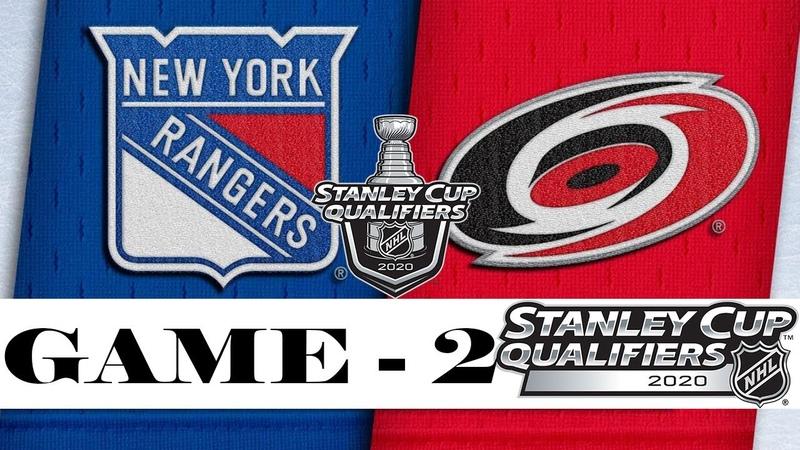 New York Rangers vs Carolina Hurricanes Aug 03 2020 Best of 5 Game 2 NHL 2019 20 Обзор