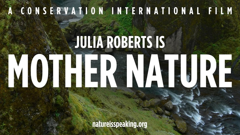 Nature Is Speaking – Julia Roberts is Mother Nature | Conservation International (CI)