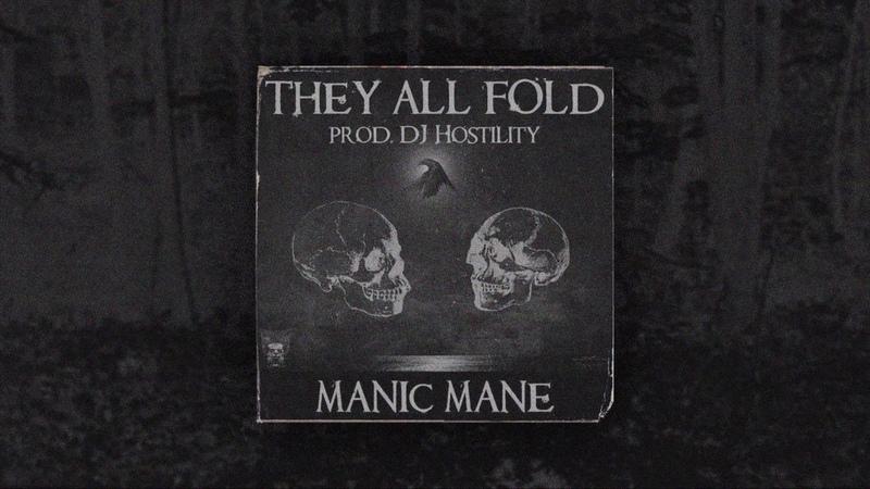 Manic Mane They All Fold Prod DJ Hostility