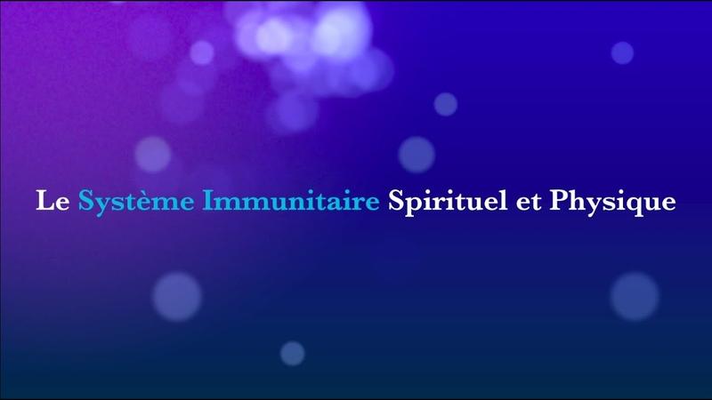 Conférence - Activation du Système Immunitaire Spirituel et Physique
