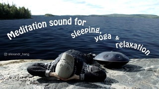 MEDITATION SOUND FOR SLEEPING, YOGA RELAXATION - HANG MUSIC
