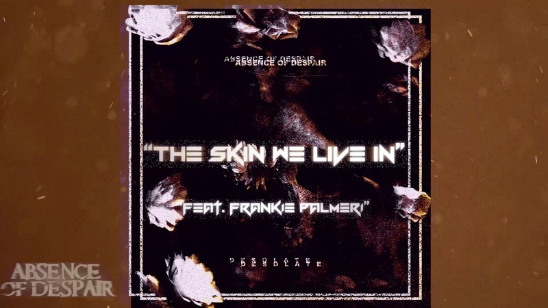 The Skin We Live In Feat. Frankie Palmeri