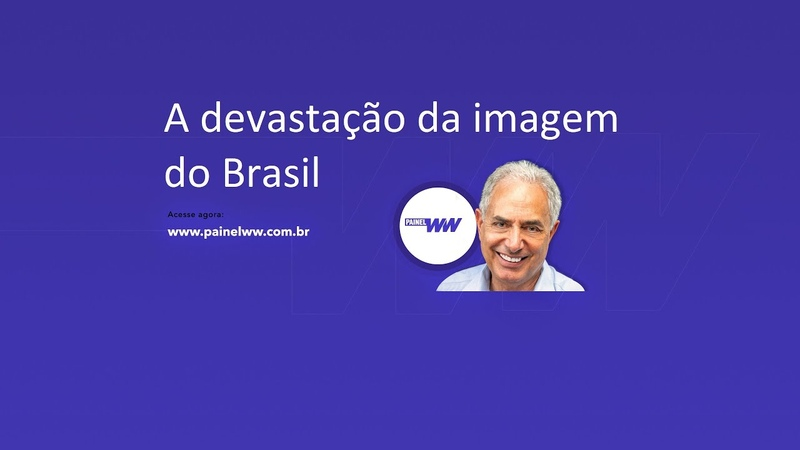A devastação da imagem do Brasil