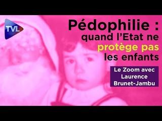 Pdophilie quand lEtat ne protge pas les enfants - Le Zoom - Laurence Brunet-Jambu - TVL