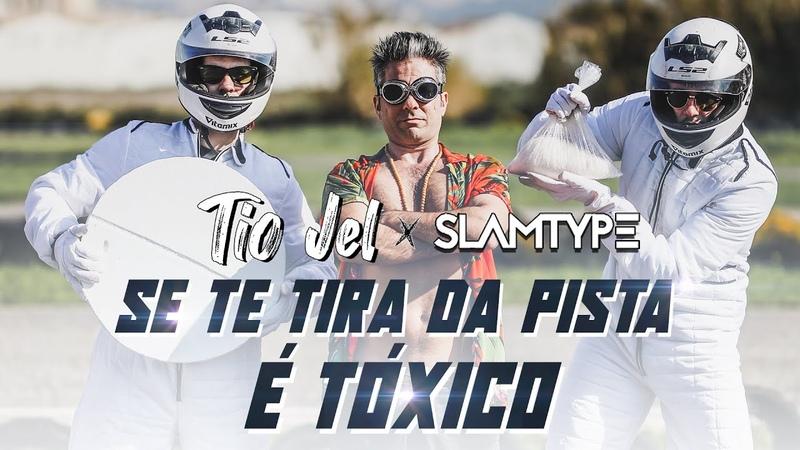 Tio Jel x Slamtype - Se te tira da Pista é Tóxico