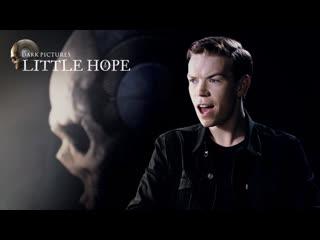 The Dark Pictures: Little Hope  Интервью с Уиллом Поултером. Часть 2.
