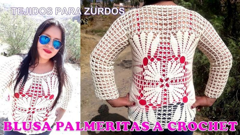 Blusa PARTE 2 tejida a crochet PALMERITAS paso a paso en diferentes tallas