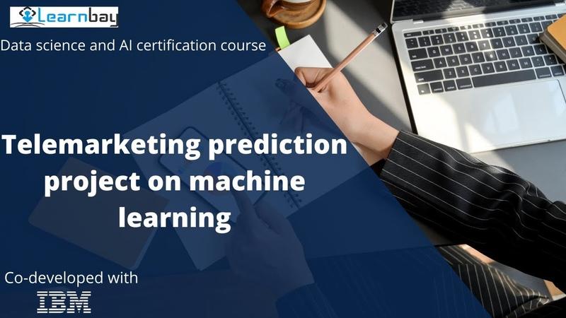 Telemarketing prediction project on Machine learning || Machine learning || Learnbay