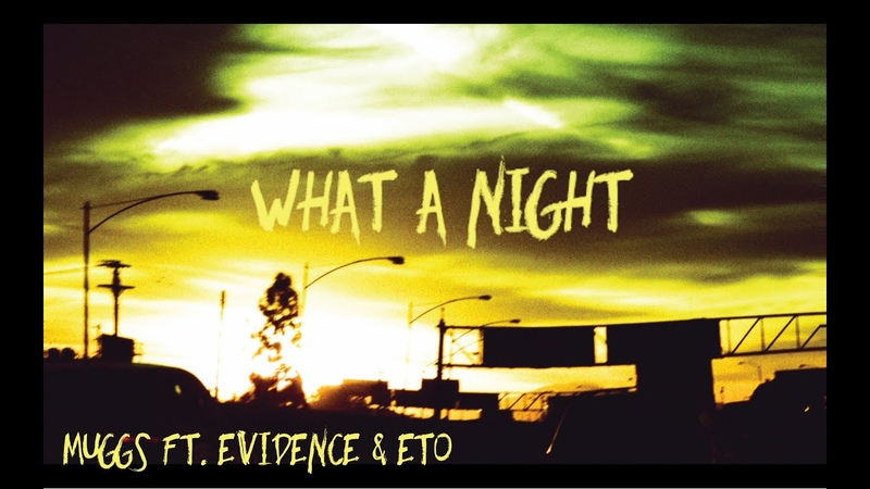 DJ MUGGS What A Night ft Evidence Eto Official Audio