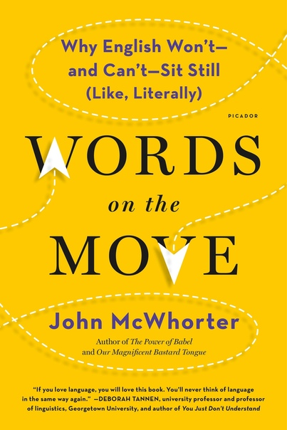 John Mcwhorter - Words on the Move- Why English Won't and Can't Sit Still (Like, Literally) (retail) (epub)