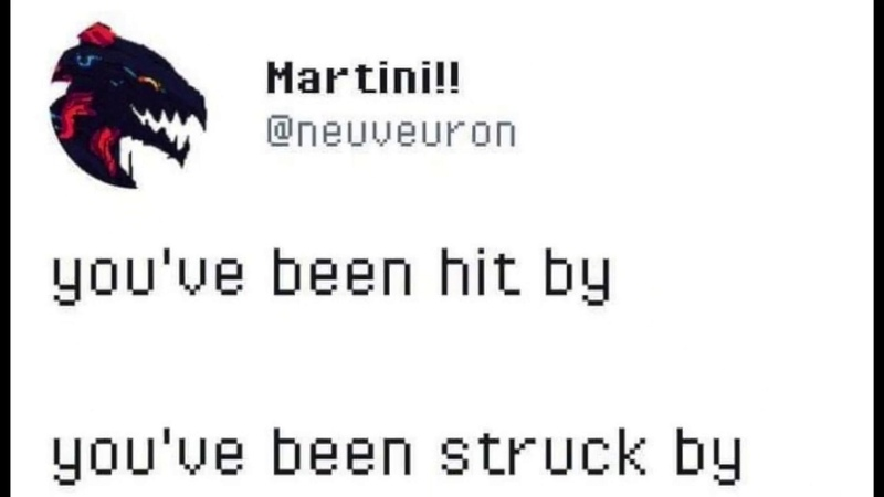 You've been hit by you've been struck by