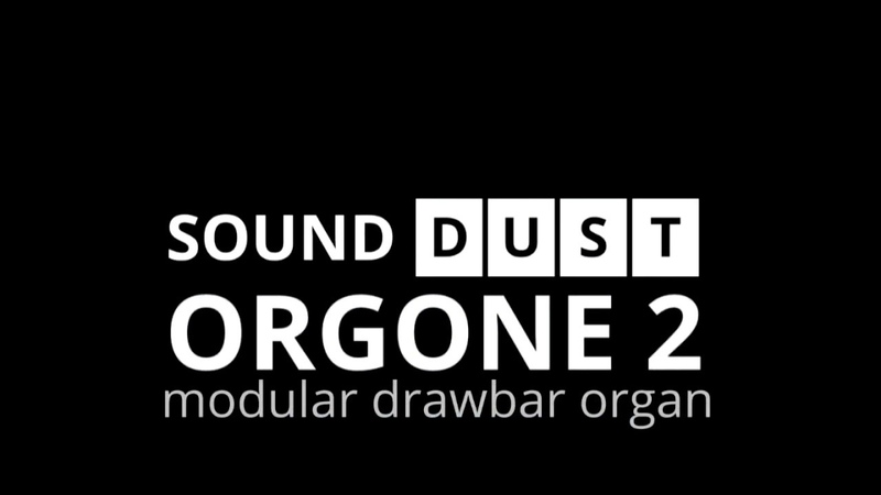 Sound Dust ORGONE 2 - what the....