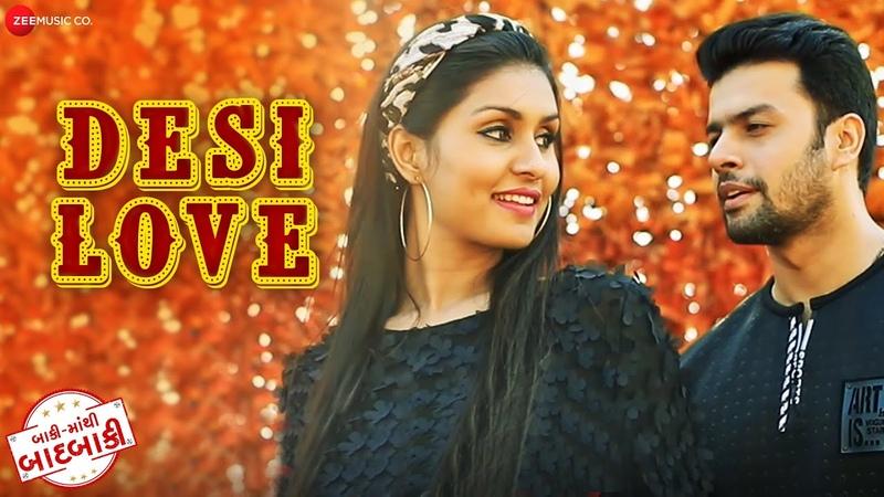 Desi Love - Baki Mathi Badbaki | Amit Bhanushali, Kanwal Taff | Nihar Kansara, Janvi | Shailesh-Atul