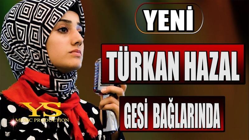 TÜRKAN HAZAL - GESİ BAĞLARI (Official Video)