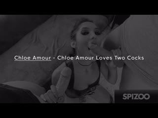 Chloe Amour - Chloe Amour Loves Two Cocks